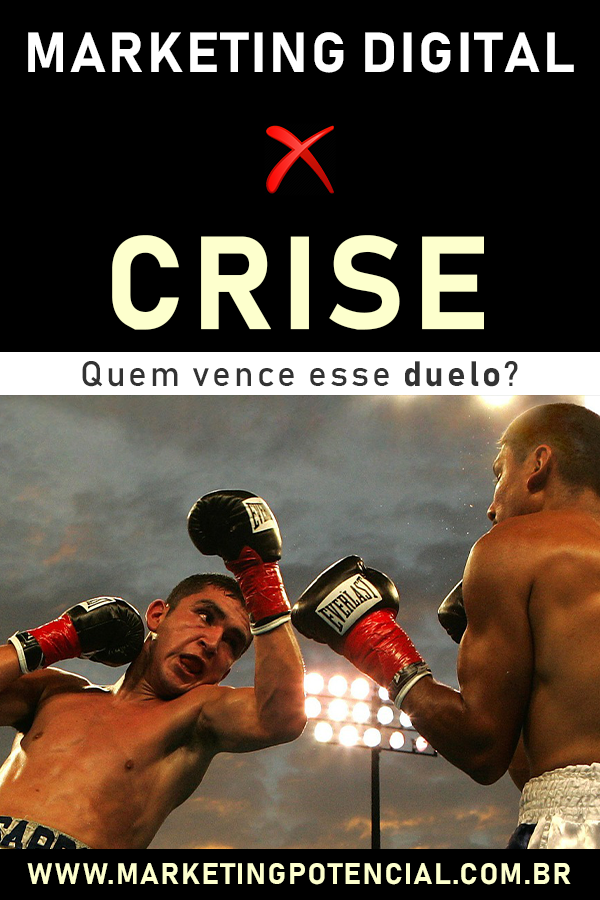 Marketing Digital e Crise: O Duelo do Século XXI - QUEM VENCE?